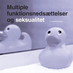 """Et billede med en badeand der genspejler sig i et spejl. På billedet er teksten """"multiple funktionsnedsættelser og seksualitet"""