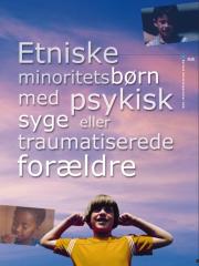 etniske-minoritetsforaeldre-med-psykisk-syge-eller-traumatiserede-foraeldre